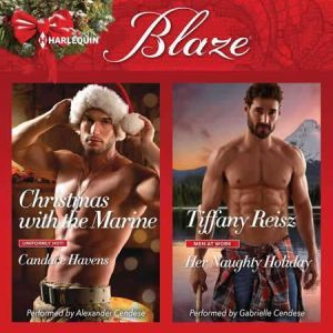 Christmas with the Marine & Her Naughty Holiday, Candace Havens