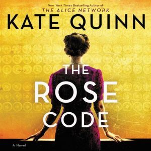 The Rose Code A Novel, Kate Quinn