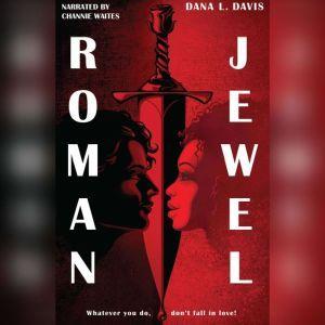 Roman and Jewel, Dana L. Davis