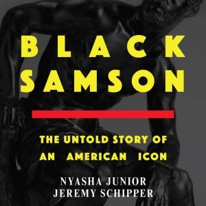 Black Samson: The Untold Story of an American Icon, Nyasha Junior