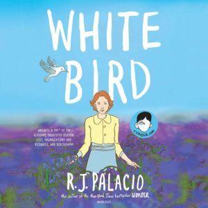 White Bird: A Wonder Story, R. J. Palacio