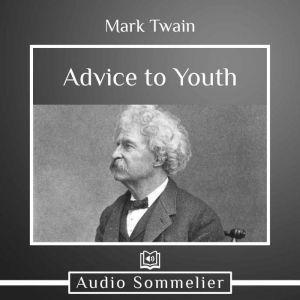 Advice to Youth, Mark Twain
