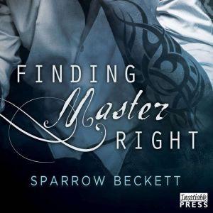 Finding Master Right, Sparrow Beckett