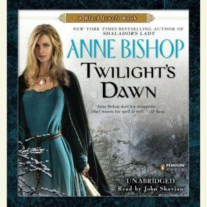 Twilight's Dawn: A Black Jewels Book, Anne Bishop