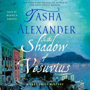 In the Shadow of Vesuvius: A Lady Emily Mystery, Tasha Alexander