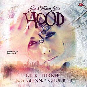 Girls from da Hood, Chunichi; Nikki Turner; Roy Glenn