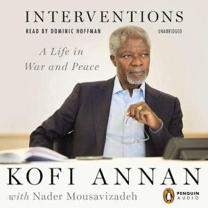 Interventions: A Life in War and Peace, Kofi Annan