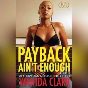 Payback Aint Enough, Wahida Clark