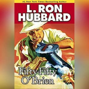Fifity-Fifty O'Brien, L. Ron Hubbard