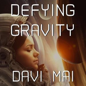 Defying Gravity, Davi Mai