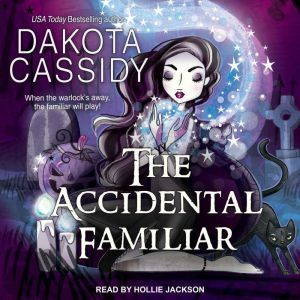 The Accidental Familiar, Dakota Cassidy