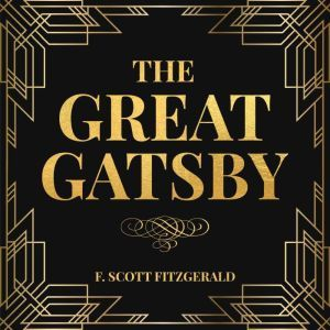 The Great Gatsby, F. Scott Fitzgerald