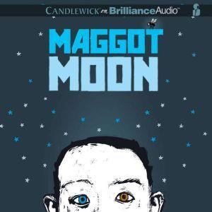 Maggot Moon, Sally Gardner