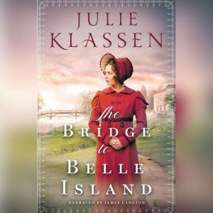 The Bridge to Belle Island, Julie Klassen