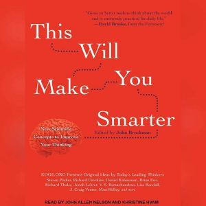 This Will Make You Smarter New Scientific Concepts to Improve Your Thinking, John Brockman