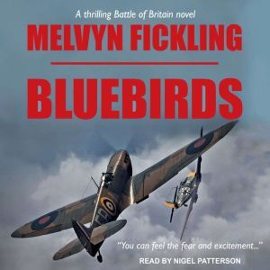 Bluebirds A Battle of Britain Novel, Melvyn Fickling