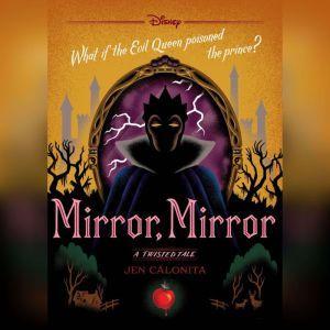Mirror, Mirror: A Twisted Tale, Jen Calonita