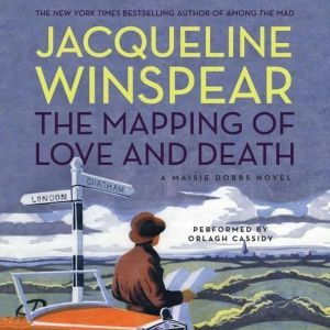 The Mapping of Love and Death: A Maisie Dobbs Novel, Jacqueline Winspear