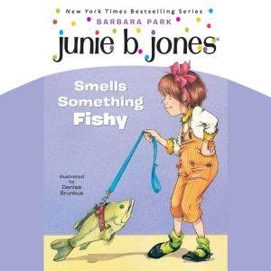 Junie B. Jones Smells Something Fishy: Junie B.Jones #12, Barbara Park