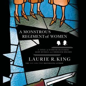 A Monstrous Regiment of Women: A Mary Russell Mystery, Laurie R. King