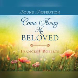 Come Away My Beloved, Robert Frances