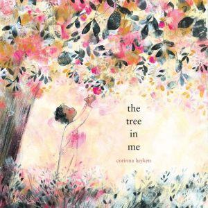 The Tree in Me, Corinna Luyken