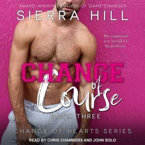 Change of Course, Sierra Hill