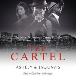 The Cartel, Ashley & JaQuavis