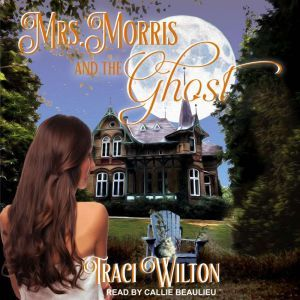 Mrs. Morris and the Ghost, Traci Wilton