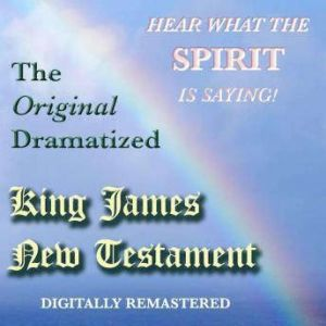 The Original Dramatized King James New Testament, Sound Life Ministries