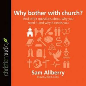 Why bother with church?, Sam Allberry