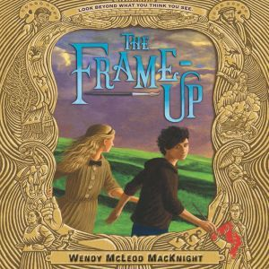 The Frame-Up, Wendy McLeod MacKnight