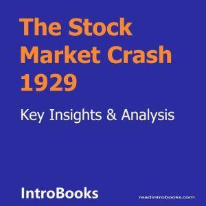 The Stock Market Crash 1929, Introbooks Team