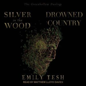 Silver in the Wood & Drowned Country, Emily Tesh