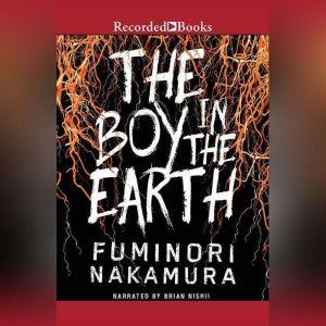 The Boy in the Earth, Fuminori Nakamura