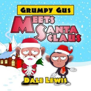 Grumpy Gus Meets Santa Claus, Dale Lewis