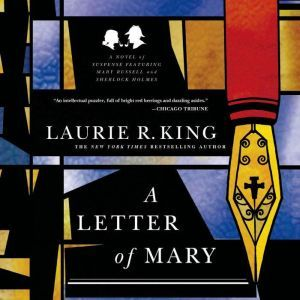 A Letter of Mary: A Novel of Suspense Featuring Mary Russell and Sherlock Holmes, Laurie R. King