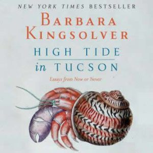 High Tide in Tucson, Barbara Kingsolver
