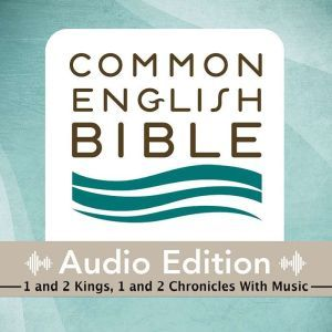 CEB Common English Bible Audio Edition with music - 1 and 2 Kings, 1 and 2 Chronicles, Common English Bible