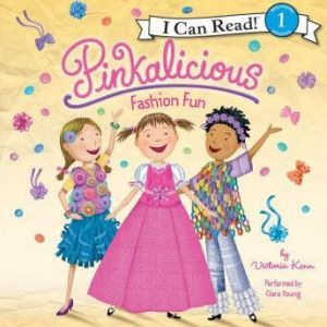 Pinkalicious: Fashion Fun, Victoria Kann