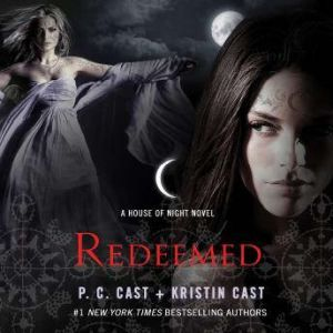 Redeemed A House of Night Novel, P. C. Cast
