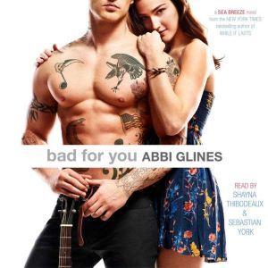 Bad For You A Seabreeze novel, Abbi Glines