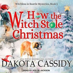 How the Witch Stole Christmas, Dakota Cassidy