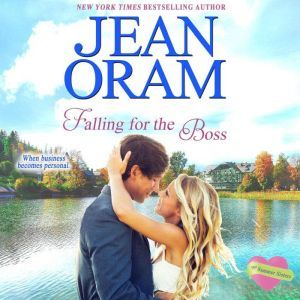 Falling for the Boss: A Contemporary Romance, Jean Oram