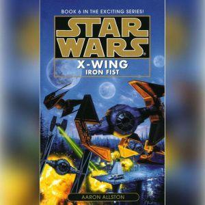 Star Wars: X-Wing: Iron Fist: Book 6, Aaron Allston