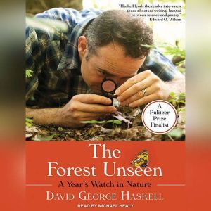 The Forest Unseen A Year's Watch in Nature, David George Haskell