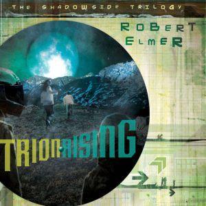 Trion Rising, Robert Elmer