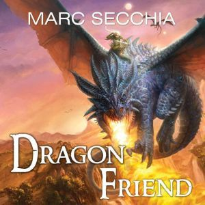 Dragonfriend, Marc Secchia