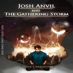 Josh Anvil and the Gathering Storm, Bruce E. Arrington