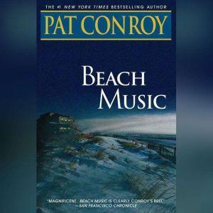 Beach Music: A Novel, Pat Conroy